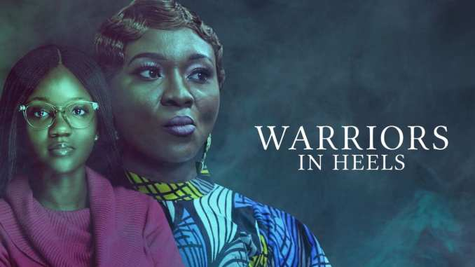 Movie: Warriors In Heels – Nollywood Movie   Mp4 Download