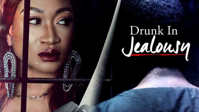 Drunk in Jealousy – Nollywood Movie   Mp4 Download