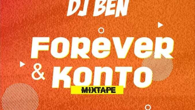 Mp3: Dj Ben - Forever X Konto Mixtape