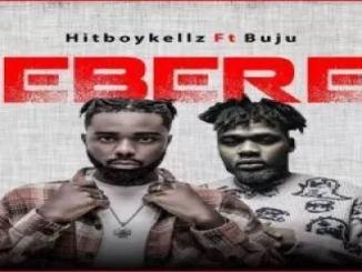 Hitboy Kellz ft. Buju – Ebere Mp3