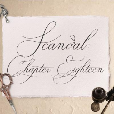 Scandal: Chapter Eighteen