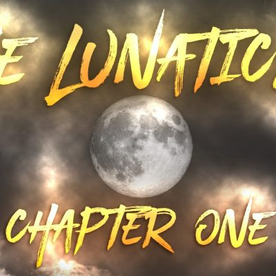 The Lunatics: Chapter One