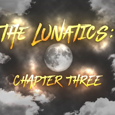 The Lunatics (Volume Two): Chapter Three