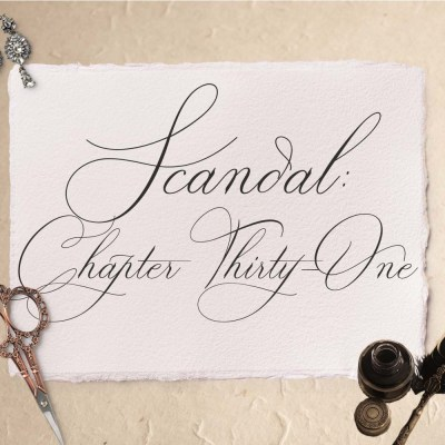 Scandal: Chapter Thirty-One