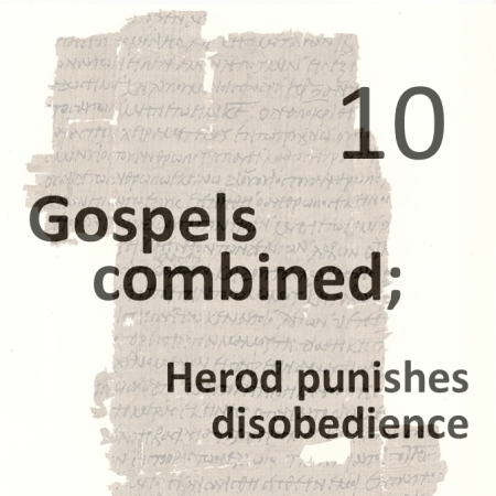 Gospels combined 10 - herod punishes disobedience