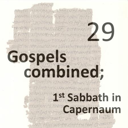 Gospels combined 29 - 1st sabbath in capernaum