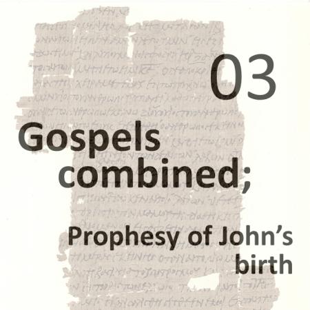 Gospels combined 3 - prophesy of johns birth