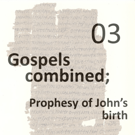 Gospels combined 3 - prophesy of johns birth