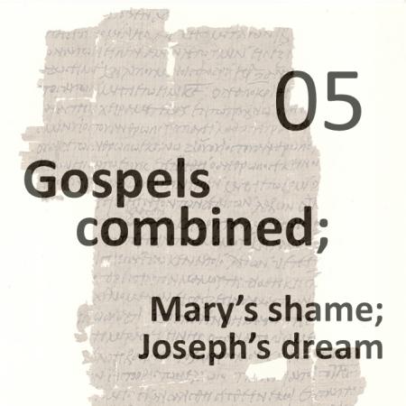 Gospels combined 5 - marys shame - josephs dream