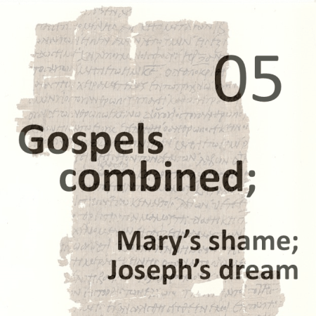 Gospels combined 5 - marys shame - josephs dream
