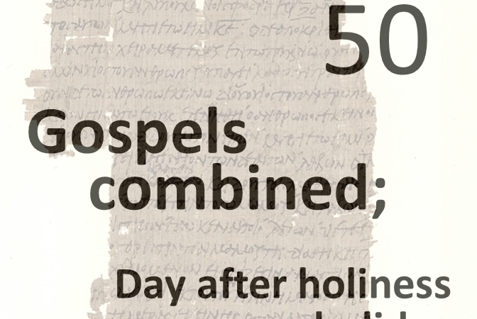Gospels combined 50 - day after holiness holiday