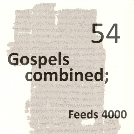 Gospels combined 54 - feeds 4000