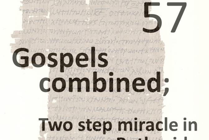 Gospels combined 57 - two step miracle in bethsaida