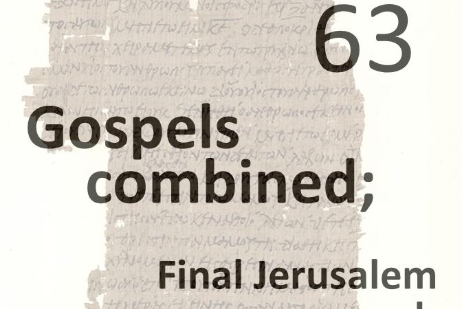 Gospels combined 63 - final jerusalem approach