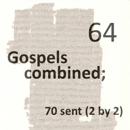 Gospels combined 64 - 70 sent