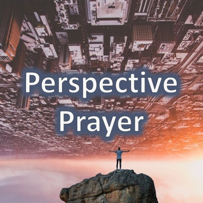 Perspective Prayer