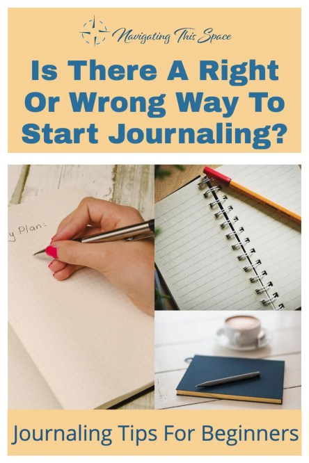 Is there a wrong or right way to start journaling?