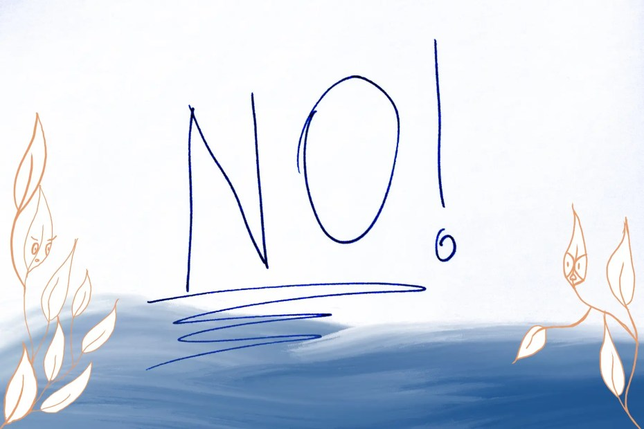 Navigating This Space - importance of learning to say no