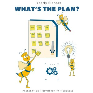 Navigating this space mascot lil bee working hard as a worker bee to build a yearly planner for success. Cover image - Whats the plan yearly Planner-goal-setting worksheet