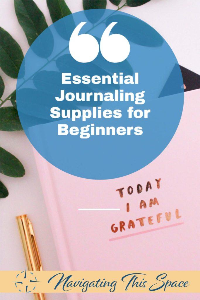 Essential Journaling supplies for beginners