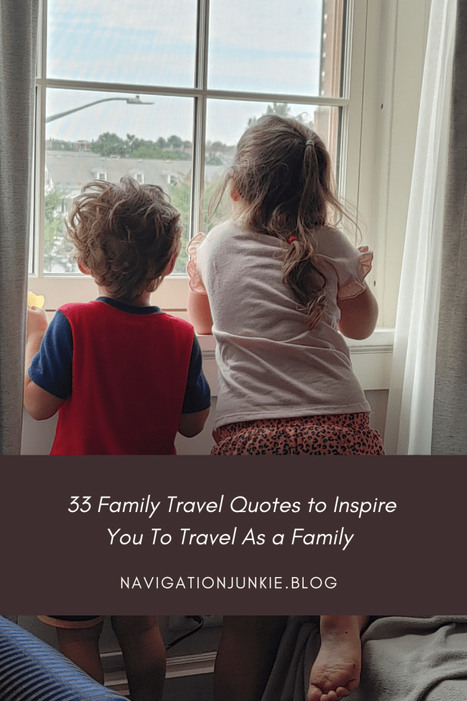 33 Inspirational Family Travel Quotes Pin