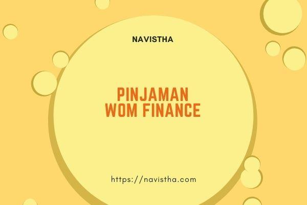 pinjaman wom finance