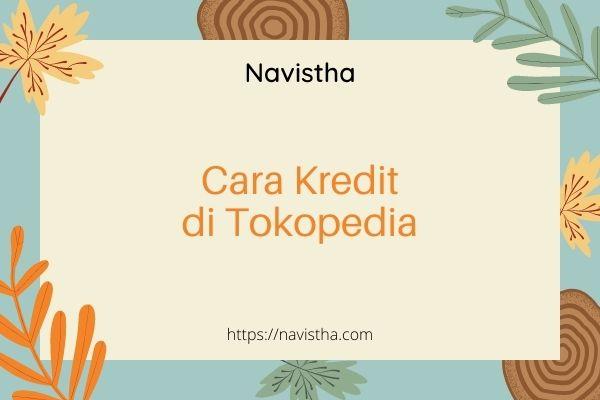 Cara kredit di tokopedia