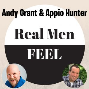 Real Men Feel with Andy and Appio