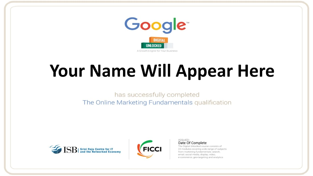 Marketing is no longer about making cold calls, spreading flyers and shaking hands while exchanging business cards. How to Get certified by Google for Digital Marketing ...