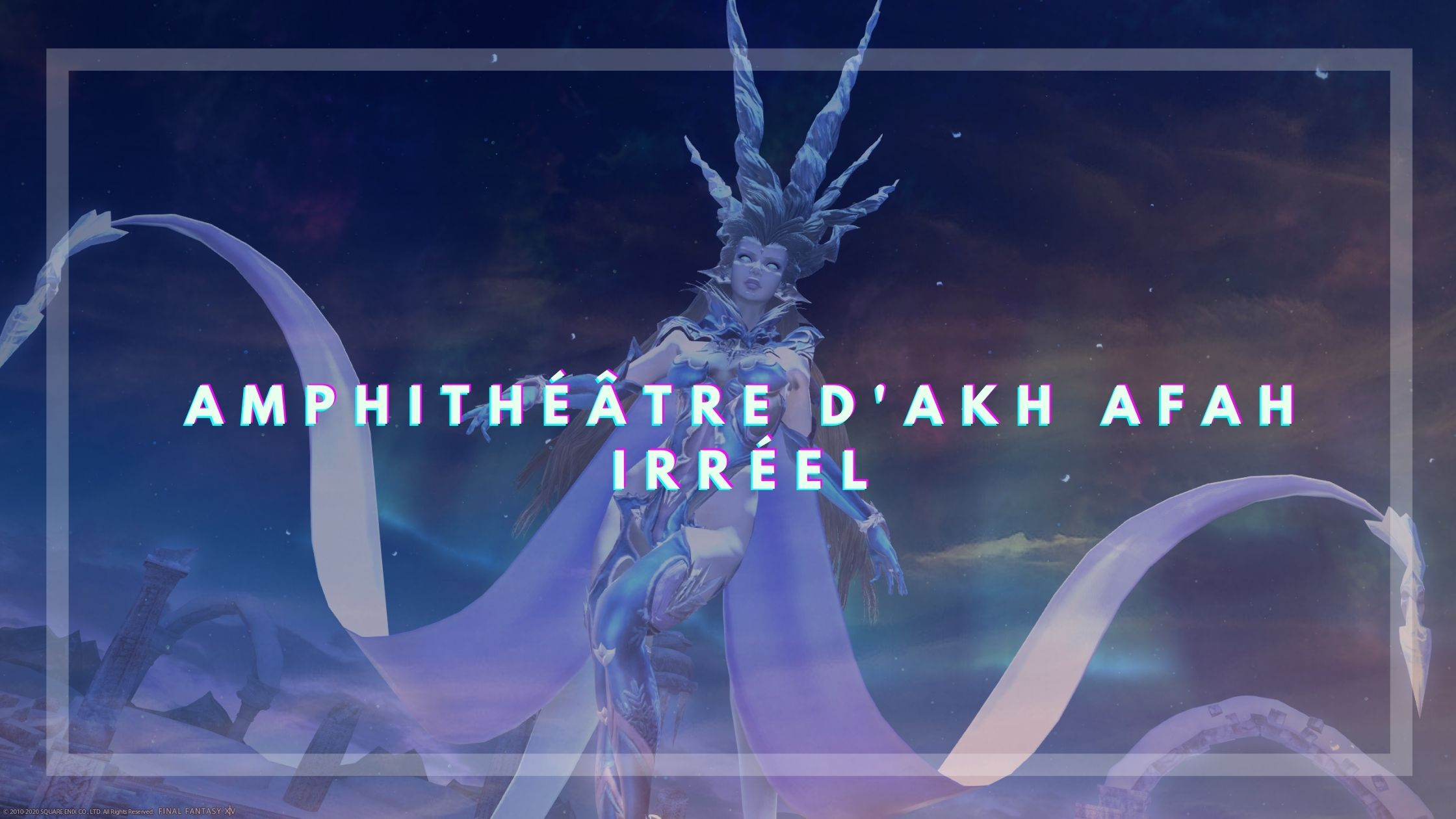 L'Amphithéatre d'Akh Afah – Irréel