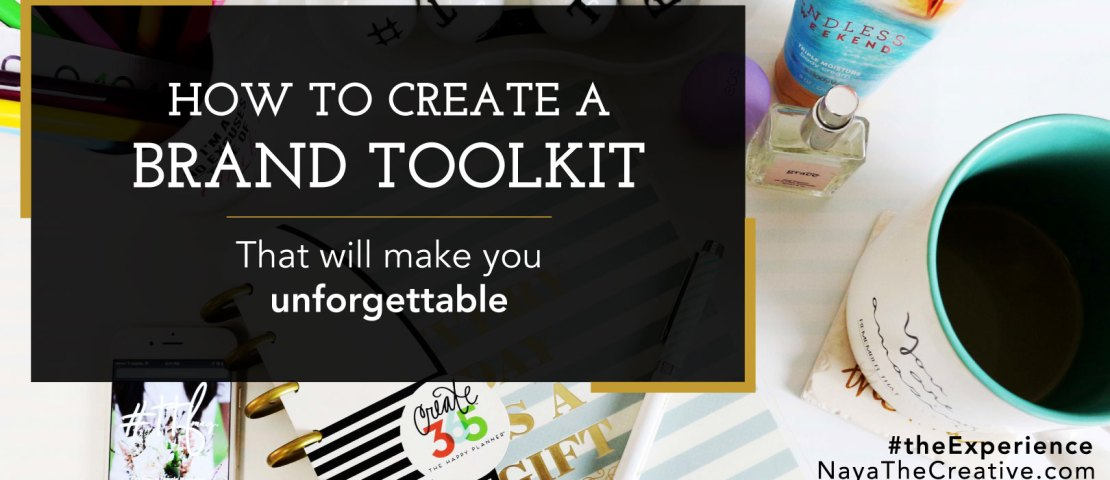 How to Create a Brand Toolkit That Will Make You Unforgettable