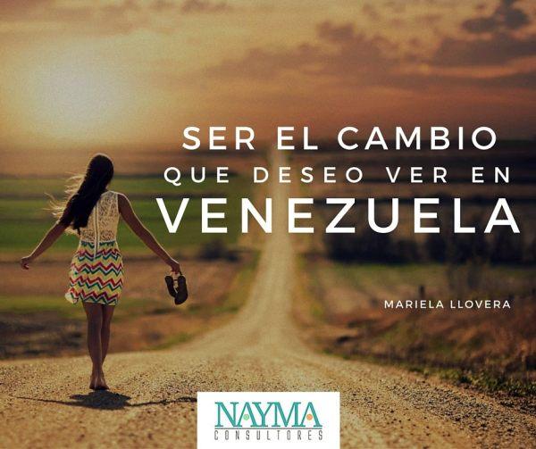 Ser el cambio que deseo ver en Venezuela