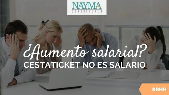 aumento salarial cestaticket no es salario