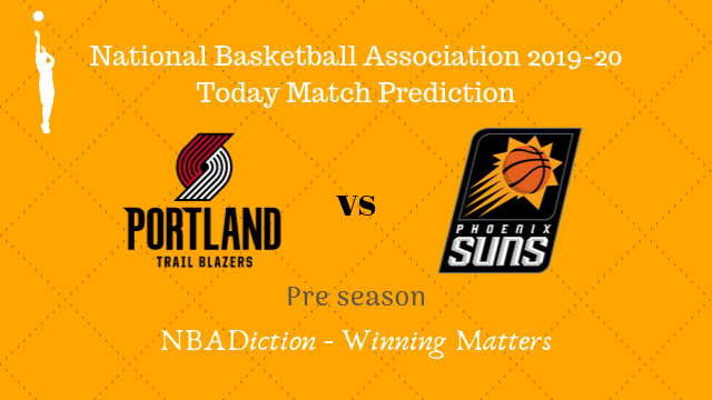 blazers vs suns preseason - Trail Blazers vs Suns NBA Today Match Prediction - 13th Oct 2019