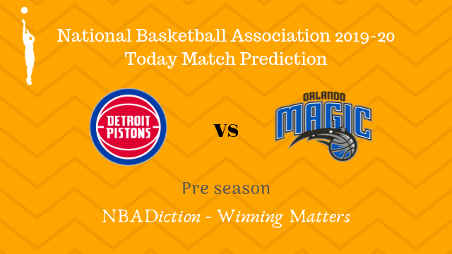 pistons vs magic preseason - Pistons vs Magic NBA Today Match Prediction - 7th Oct 2019