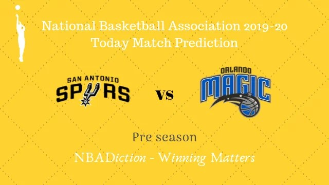 spurs vs magic preseason - Spurs vs Magic NBA Today Match Prediction - 6th Oct 2019