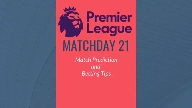 premier league prediction matchday21 - 2019-20 Premier League - Matchday 21 Predictions and Betting Tips