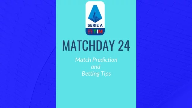seriea matchday24 predictions betting tips - 2019-20 Serie A - Matchday 24 Predictions and Betting Tips