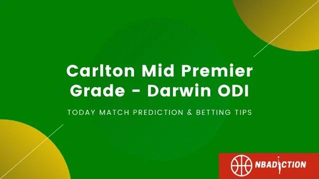 Carlton Mid Premier Grade Darwin ODI NBADiction - Waratah vs PINT Today Cricket Match Prediction Tips - Darwin ODI