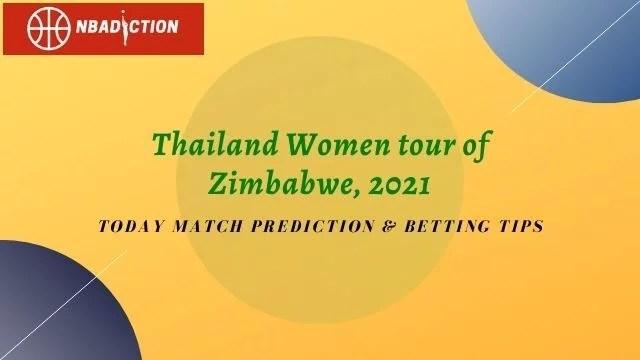 thaiw vs zimw today match prediction 2021 - ZIMW vs THAIW Today Match Prediction, 30 Aug 2021
