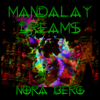 Mandalay Dreams New Music Release by Nora Berg