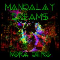 Mandalay Dreams New Music Release by Nora Berg