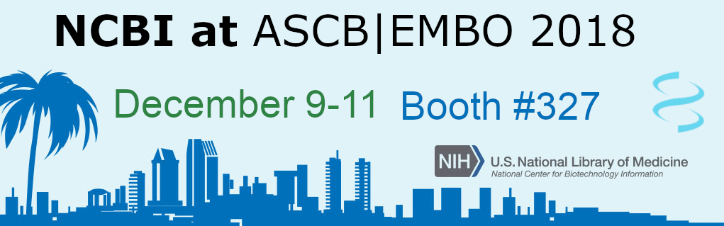 Visit NCBI at the ASCB | EMBO meeting in San Diego, December 9-11, 2018