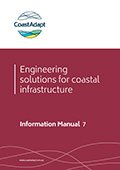 Information Manual 7: Engineering solutions for coastal infrastructure
