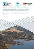 Adapting to climate change: A risk assessment and decision making framework for managing groundwater dependent ecosystems with declining water levels. Supporting Document 7: Spatially representing the impacts of falling groundwater due to climate change on groundwater dependent ecosystems