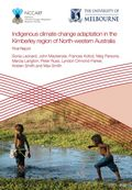 Indigenous climate change adaptation in the Kimberley region of North-western Australia. Learning from the past, adapting in the future: Identifying pathways to successful adaptation in Indigenous communities