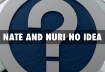 Nate and Nuri No Idea