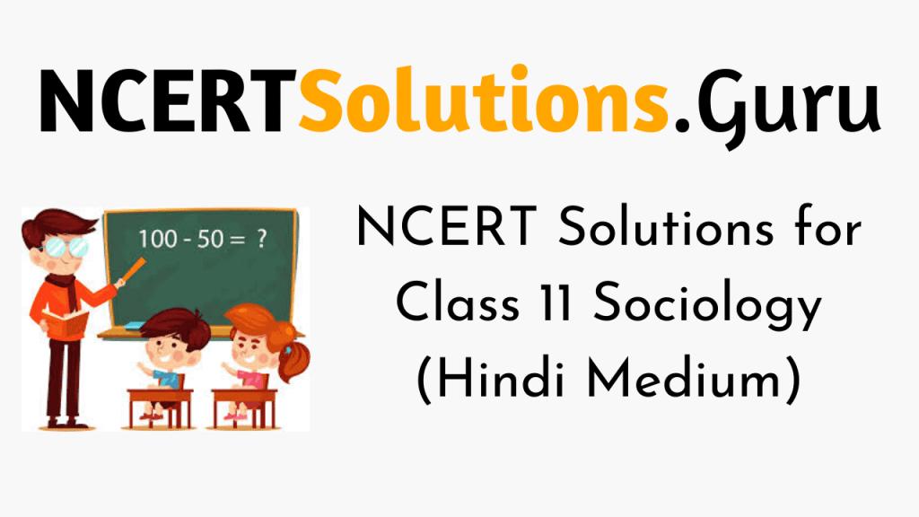 NCERT Solutions for Class 11 Sociology (Hindi Medium)