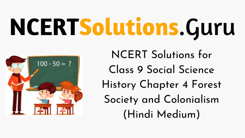 NCERT Solutions for Class 9 Social Science History Chapter 4 Forest Society and Colonialism (Hindi Medium)