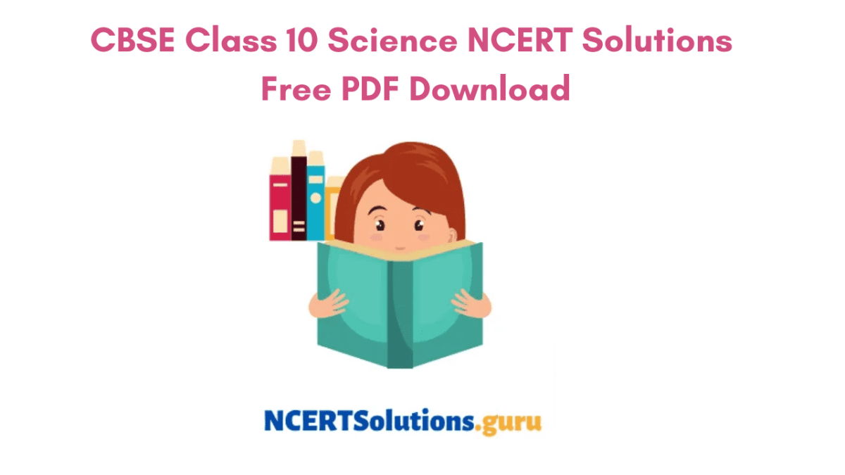 Class 10 Science NCERT Solutions